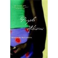 Purple Hibiscus : A Novel by ADICHIE, CHIMAMANDA NGOZI, 9781400076949