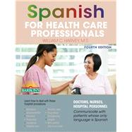 Spanish for Health Care Professionals by Harvey, William C., 9781438006949