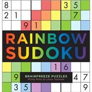 Rainbow Sudoku by Riley, Philip; Taalman, Laura, 9781454916949