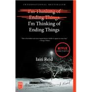 I'm Thinking of Ending Things by Reid, Iain, 9781501126949