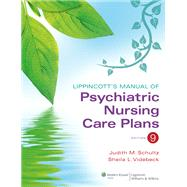 Lippincott's Manual of Psychiatric Nursing Care Plans by Schultz, Judith M.; Videbeck, Sheila L., 9781609136949