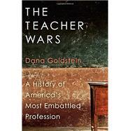 The Teacher Wars by Goldstein, Dana, 9780385536950