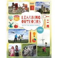 Learning Outdoors With the Meek Family: 52 Family Ed-ventures! by Meek Family, 9780711236950