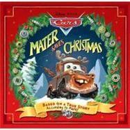 Disney*Pixar Cars: Mater Saves Christmas by Murray, Alison, 9781423116950