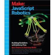 Javascript Robotics: Building Nodebots With Johnny-five, Raspberry Pi, Arduino, and Beaglebone by Waldron, Rick; Velez, Raquel (CON); Gerber, Anna (CON); Rose, Emily (CON); Gorecki, Sara (CON), 9781457186950