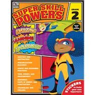 Super Skill Powers, Grade 2 by Thinking Kids; Carson-Dellosa Publishing Company, Inc., 9781483826950