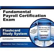 Fundamental Payroll Certification Exam Flashcard Study System : FPC Test Practice Questions and Review for the Fundamental Payroll Certification Exam by Fpc Exam Secrets, 9781609716950