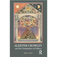 Aleister Crowley and the Temptation of Politics by Pasi,Marco, 9781844656950