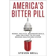 America's Bitter Pill by Brill, Steven, 9780812996951