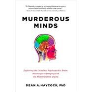 Murderous Minds by Haycock, Dean A., Ph.D., 9781605986951
