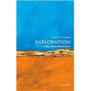 Exploration: A Very Short Introduction by Weaver, Stewart A., 9780199946952