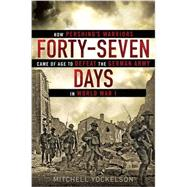 Forty-Seven Days by Yockelson, Mitchell, 9780451466952