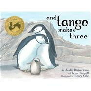 And Tango Makes Three by Richardson, Justin; Parnell, Peter; Cole, Henry, 9781481446952