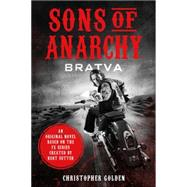 Sons of Anarchy Bratva by Golden, Christopher; Sutter, Kurt; Sutter, Kurt, 9781250076953