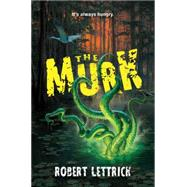 The Murk by Lettrick, Robert, 9781423186953