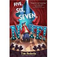 Five, Six, Seven, Nate! by Federle, Tim, 9781442446953