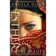 Esther: Royal Beauty by Hunt, Angela Elwell, 9780764216954