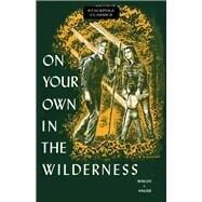On Your Own in the Wilderness by Angier, Bradford; Whelen, Col. Townsend, 9780811736954