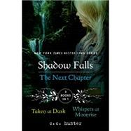 Shadow Falls: The Next Chapter Taken at Dusk and Whispers at Moonrise by Hunter, C. C., 9781250066954