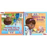 Doc McStuffins Awesome Guy to the Rescue! / Bella's Big Break by Disney Book Group; Disney Storybook Art Team, 9781484706954