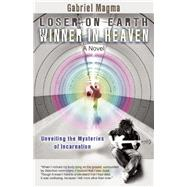 Loser on Earth, Winner in Heaven Unveiling the Mysteries of Incarnation by Magma, Gabriel, 9781844096954