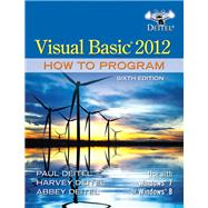 Visual Basic 2012 How to Program by Deitel, Paul; Deitel, Harvey; Deitel, Abbey, 9780133406955