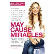 May Cause Miracles by BERNSTEIN, GABRIELLE, 9780307986955