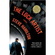 The Lock Artist A Novel by Hamilton, Steve, 9780312696955