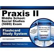 Praxis II Middle School Social Studies (0089) Exam Flashcard Study System : Praxis II Test Practice Questions and Review for the Praxis II: Subject Assessments by Mometrix Media LLC, 9781610726955