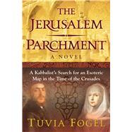 The Jerusalem Parchment by Fogel, Tuvia, 9781620556955