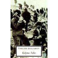 Kolyma Tales by Shalamov, Varlam (Author); Glad, John (Translator), 9780140186956