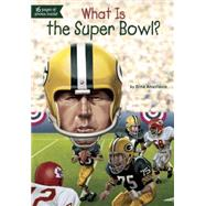 What Is the Super Bowl? by Anastasio, Dina; Groff, David, 9780448486956