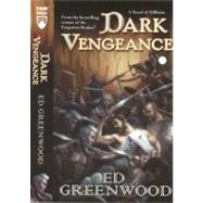 Dark Vengeance A Novel of Niflheim by Greenwood, Ed, 9780765356956