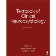Textbook of Clinical Neuropsychology by MORGAN; JOEL E, 9781848726956
