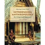 Introducing Anthropology: An Integrated Approach by Park, Michael, 9780078116957