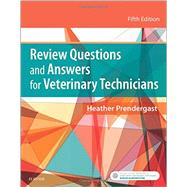 Review Questions and Answers for Veterinary Technicians by Prendergast, Heather, 9780323316958