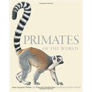 Primates of the World: An Illustrated Guide by Petter, Jean-jacques; Desbordes, Francois; Martin, Robert, 9780691156958