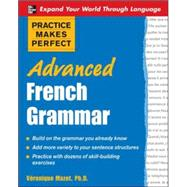 Practice Makes Perfect: Advanced French Grammar All You Need to Know For Better Communication by Mazet, Véronique, 9780071476959