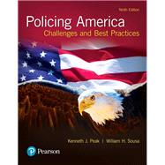 Policing America Challenges and Best Practices by Peak, Kenneth; Sousa, William, 9780134526959