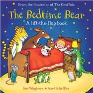 The Bedtime Bear by Whybrow, Ian; Scheffler, Axel, 9781509806959