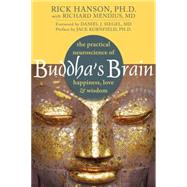 Buddha's Brain : The Practical Neuroscience of Happiness, Love, and Wisdom by Hanson, Rick, 9781572246959