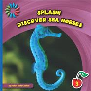 Discover Sea Horses by James, Helen Foster, 9781633626959