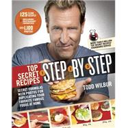 Top Secret Recipes Step-by-Step by Wilbur, Todd, 9780142196960