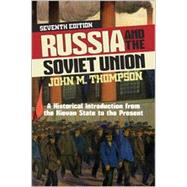 Russia and the Soviet Union : A Historical Introduction from the Kievan State to the Present by Thompson, John M., 9780813346960