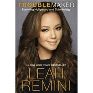 Troublemaker by REMINI, LEAHPALEY, REBECCA, 9781101886960