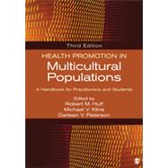 Health Promotion in Multicultural Populations: A Handbook for Practitioners and Students by Huff, Robert M., 9781452276960