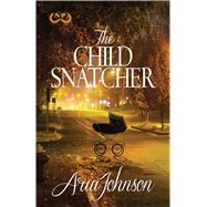 The Child Snatcher by Johnson, Aria, 9781593096960