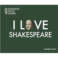 I Love Shakespeare by King, Warren, 9781841656960