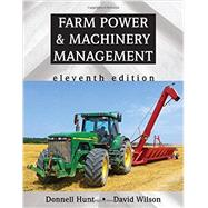Farm Power & Machinery Management by Hunt, Donnell; Wilson, David, 9781478626961