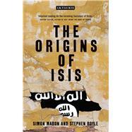 The Origins of Isis by Mabon, Simon; Royle, Stephen, 9781784536961